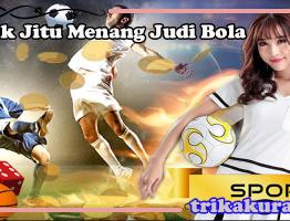 Trik Menang Judi Bola di Agen Bola57
