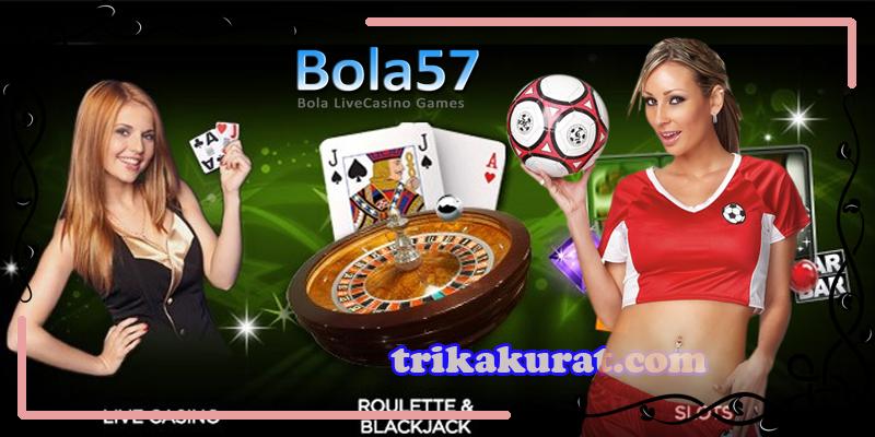 Agen Judi Bola Casino Online Bola57