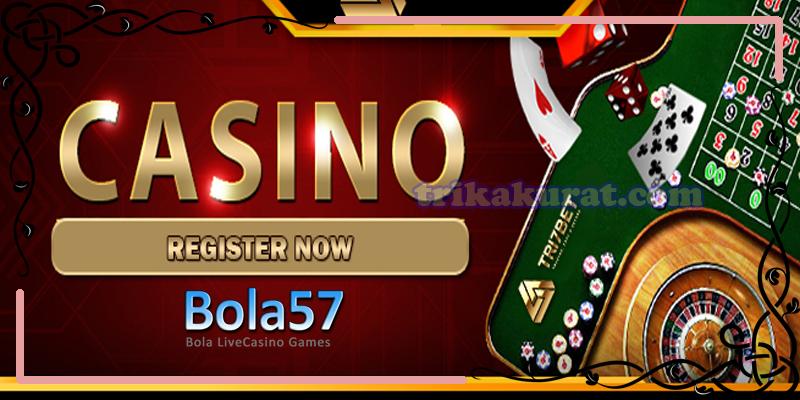 Agen Judi Casino Terbesar di Indonesia Bola57