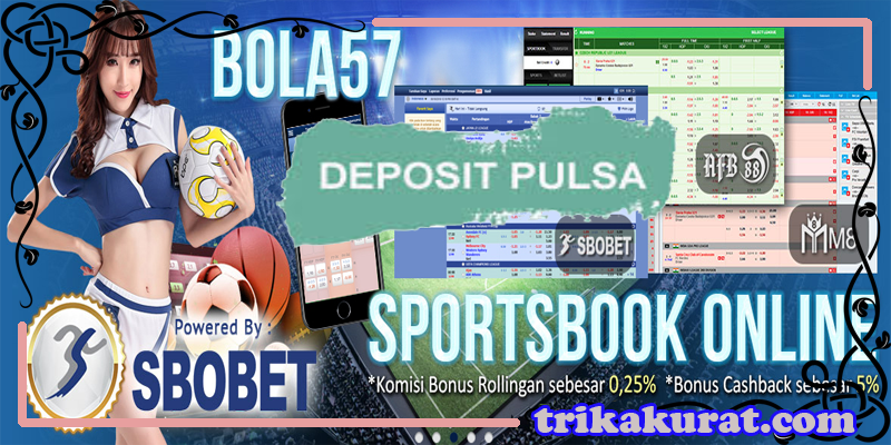 Agen Betting Sbobet Deposit e-Money Bola57