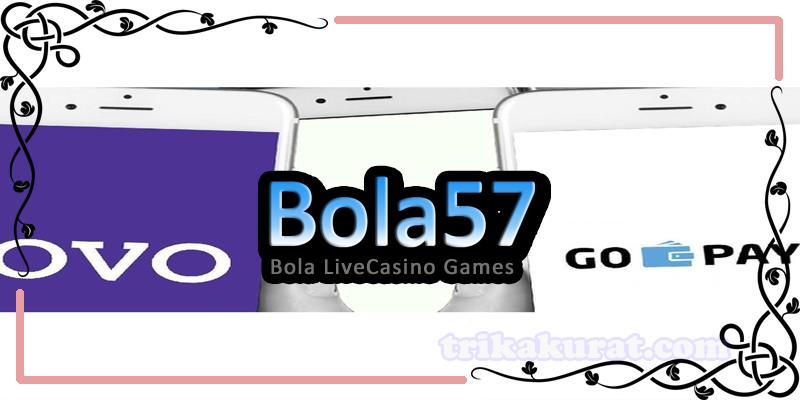 Agen Judi Online Bola57 Deposit Via OVO dan Gopay