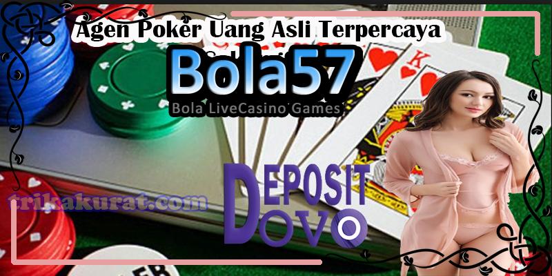 Agen Poker Online Deposit E-money OVO Bola57