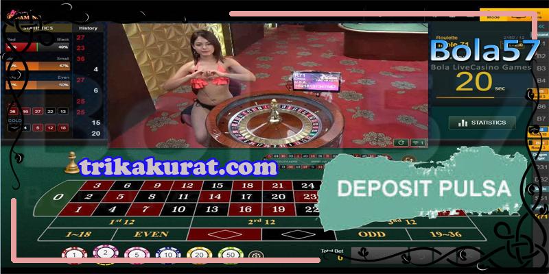 Bola57 Agen Betting Casino Deposit Via Pulsa