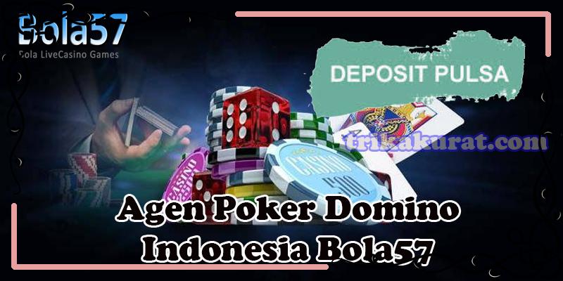 Deposit Via Pulsa di Agen Poker Bola57