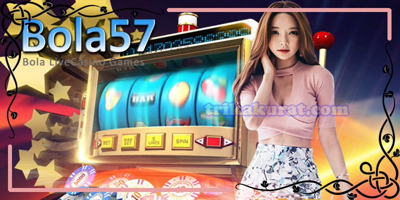 Judi Mesin Slot Online Agen Bola57