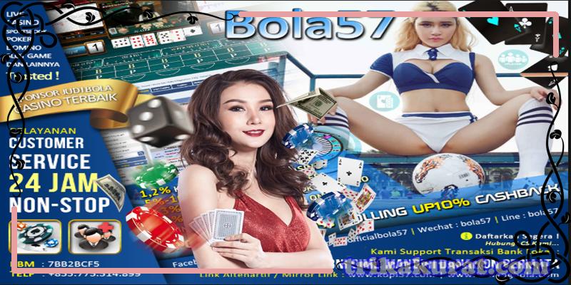 Situs Betting Online Bola dan Casino Agen Bola57