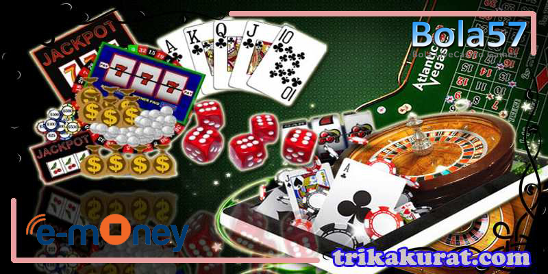 Agen Bola Live Casino Deposit E-Money Bola57