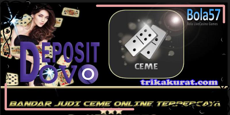 Agen Ceme Online Bola57 Deposit Pakai OVO