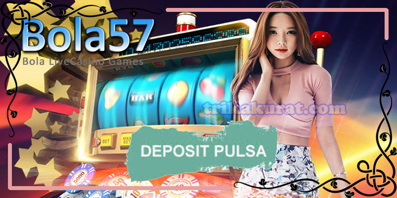 Agen Joker Gaming Deposit Via Pulsa Bola57