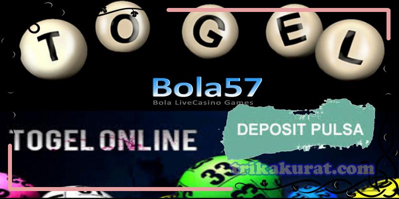 Agen Judi Togel Deposit Menggunakan Pulsa Bola57