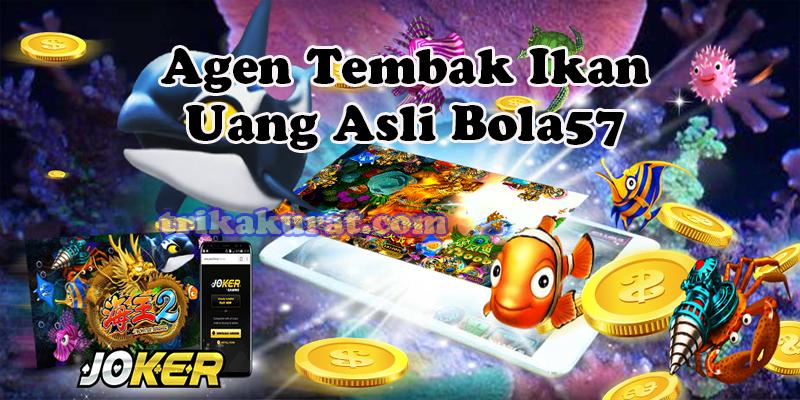 Agen Tembak Ikan Online Deposit Via OVO Bola57