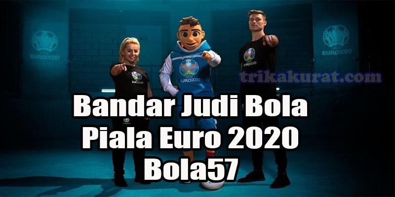 Bandar Judi Bola Piala Euro 2020 Terpercaya Bola57