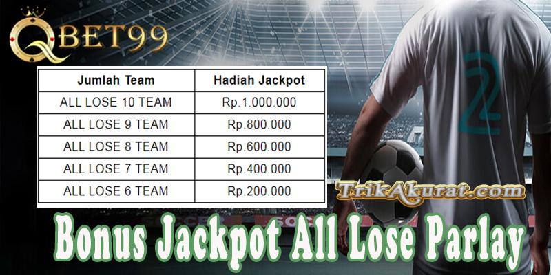 Bonus Menarik QBet99 Jakpot Parlay All Lose