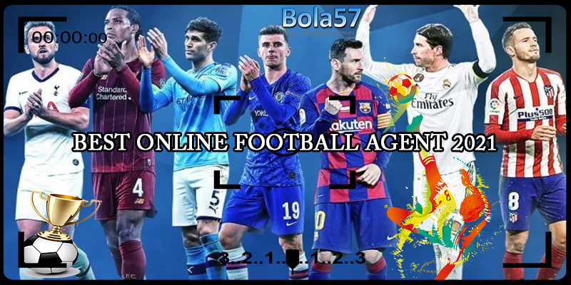 Agen Judi Bola Terbaik Tahun 2021 Bola57