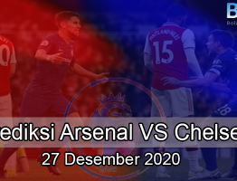 Prediksi Arsenal vs Chelsea 27 Desember 2020