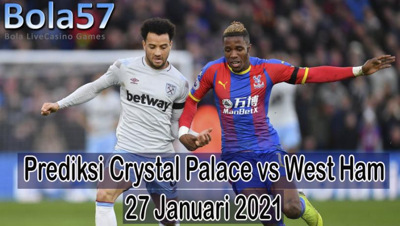 Prediksi Crystal Palace vs West Ham 27 Januari 2021