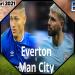 Prediksi Akurat Everton vs Man City 18 Februari 2021