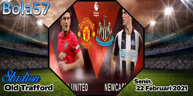 Prediksi Man United vs Newcastle 22 Februari 2021