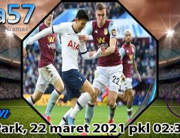 Prediksi Aston Villa vs Tottenham Hotspur Senin 22 Maret 2021