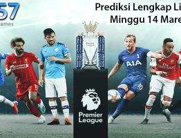 Prediksi Lengkap Liga Inggris Minggu 14 Maret 2021