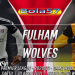 Prediksi Fulham vs Wolverhampton 10 April 2021