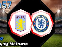 Prediksi Aston Villa VS Chelsea 23 Mei 2021