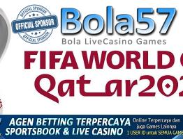Bola57 Agen Judi Bola Online Sponsor Piala Dunia 2022